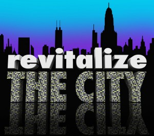 Revitalize the City Downtown Urban Center Skyline Improve Busine